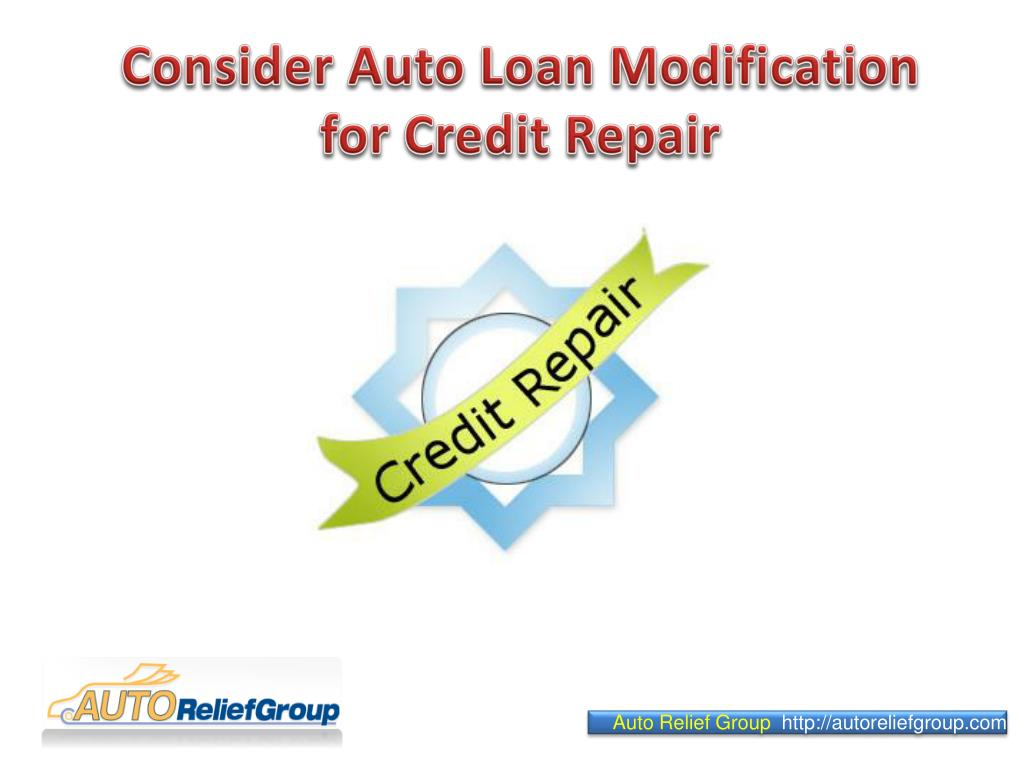 consider auto loan modification for credit repair l.