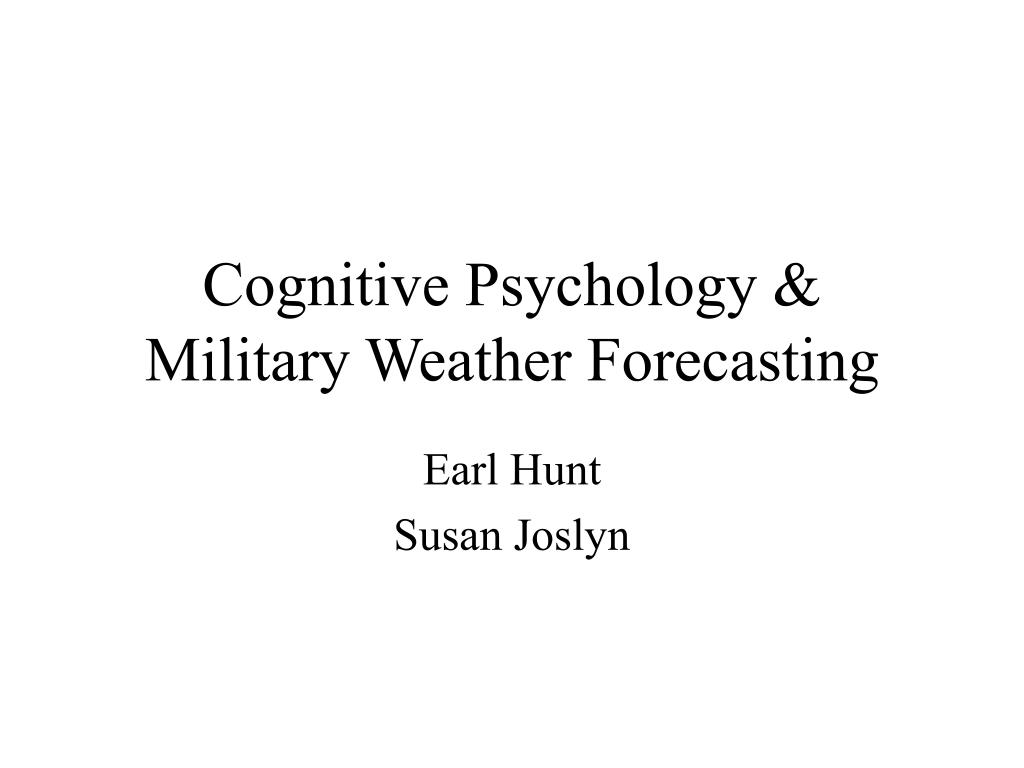 cognitive psychology military weather forecasting l.