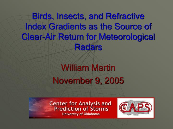 Birds, Insects, and Refractive Index Gradients as the Source of Clear-Air Return for Meteorological ...