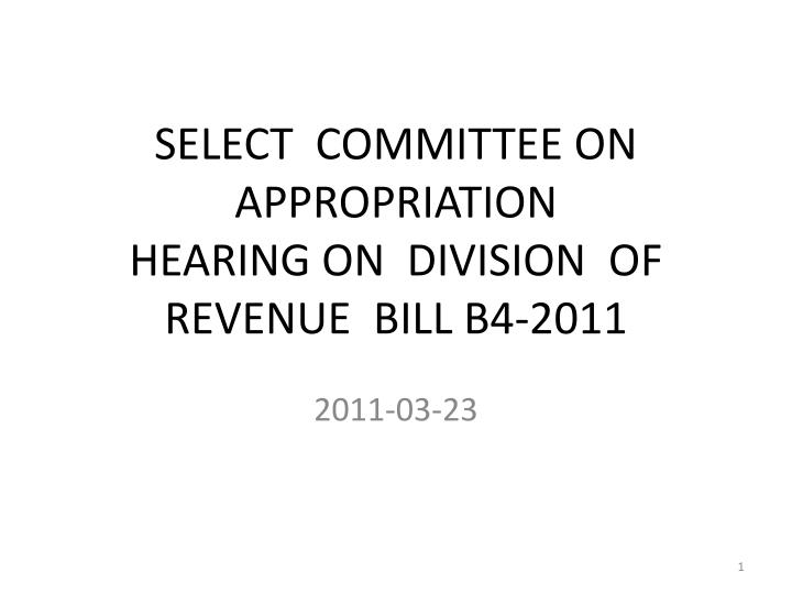select committee on appropriation hearing on division of revenue bill b4 2011 n.