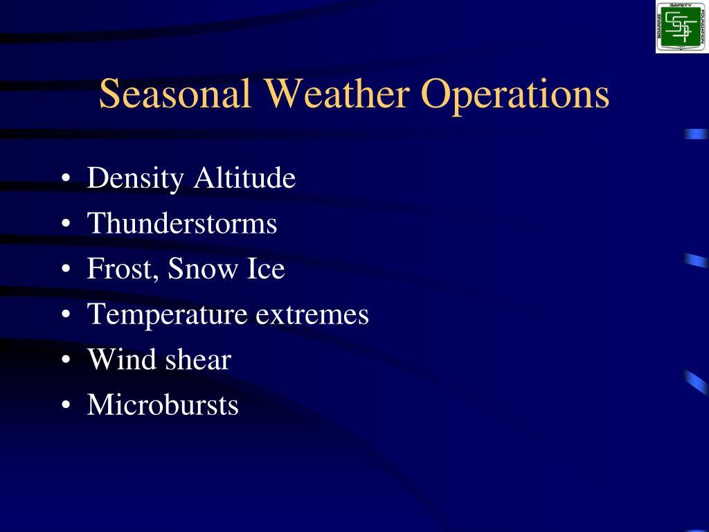 Seasonal Weather Operations