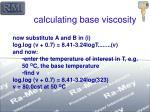 calculating base viscosity
