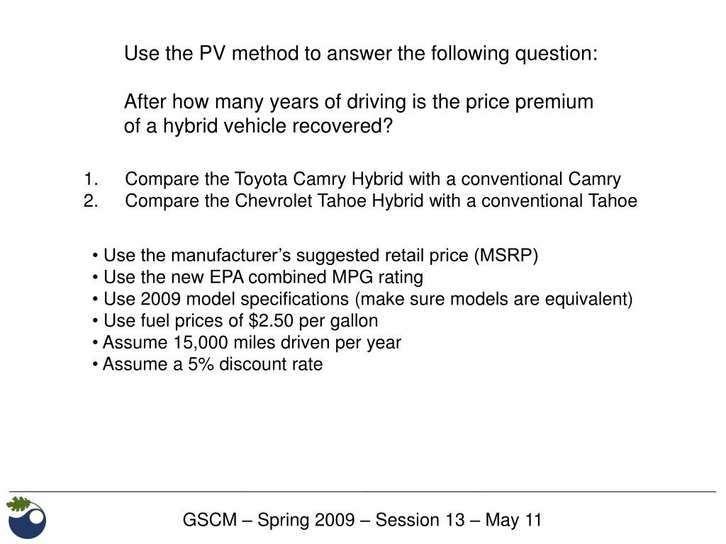 Use the PV method to answer the following question: