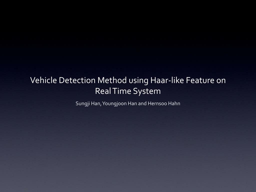 vehicle detection method using haar like feature on real time system l.