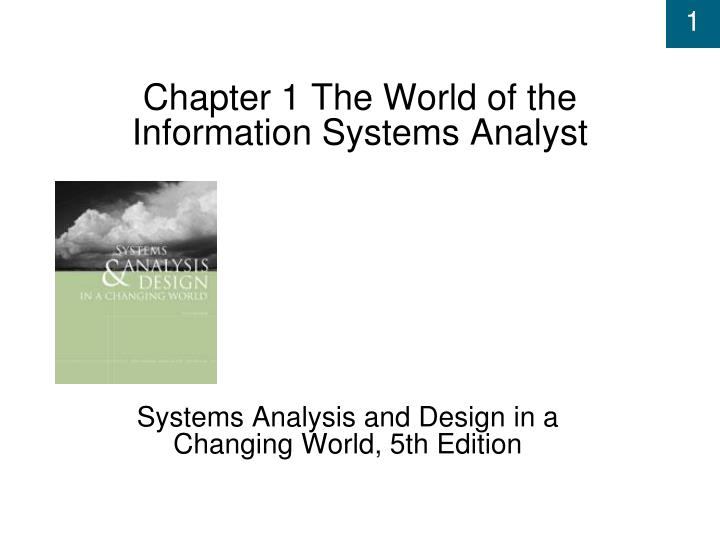 chapter 1 the world of the information systems analyst n.