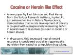 cocaine or heroin like effect