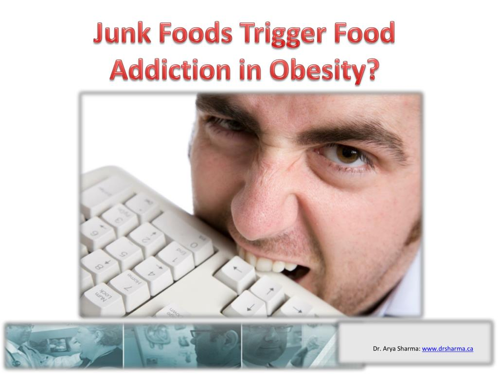 junk foods trigger food addiction in obesity l.