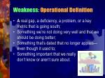 weakness operational definition