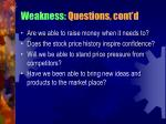 weakness questions cont d1