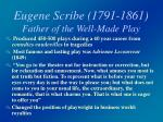 eugene scribe 1791 1861 father of the well made play