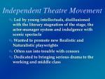 independent theatre movement