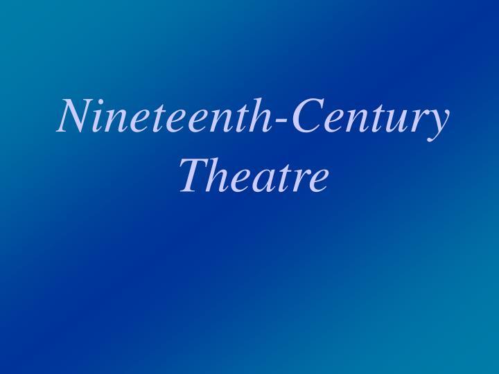 nineteenth century theatre n.