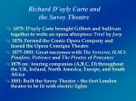 richard d oyly carte and the savoy theatre