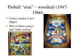 pinball eras woodrail 1947 1960