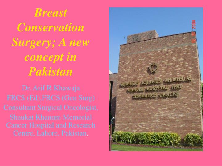 breast conservation surgery a new concept in pakistan n.