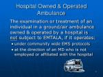 hospital owned operated ambulance