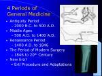 4 periods of general medicine