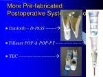 more pre fabricated postoperative systems sockets