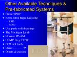other available techniques pre fabricated systems