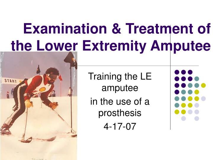 examination treatment of the lower extremity amputee n.