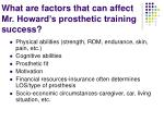what are factors that can affect mr howard s prosthetic training success