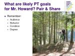 what are likely pt goals for mr howard pair share