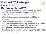 when will pt discharge discontinue mr howard from pt