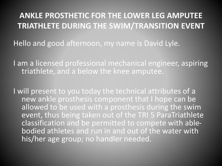 ankle prosthetic for the lower leg amputee triathlete during the swim transition event n.