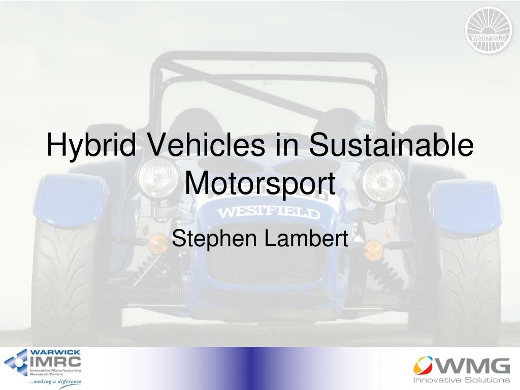 hybrid vehicles in sustainable motorsport l.