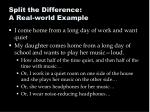 split the difference a real world example
