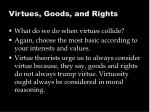 virtues goods and rights