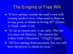 the enigma of free will