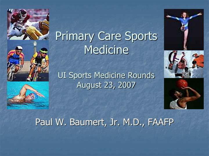 primary care sports medicine ui sports medicine rounds august 23 2007 n.