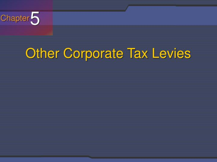 other corporate tax levies n.