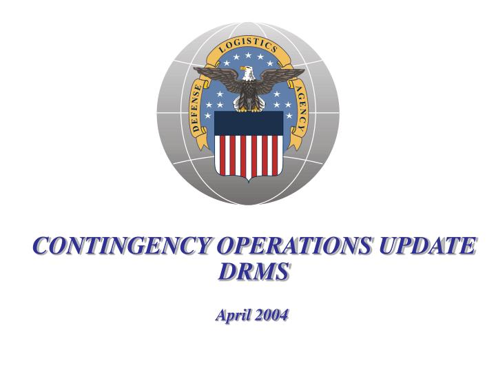 contingency operations update drms n.