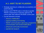a 3 joint tb hiv planning