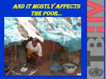 and it mostly affects the poor