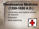 renaissance medicine 1350 1650 a d