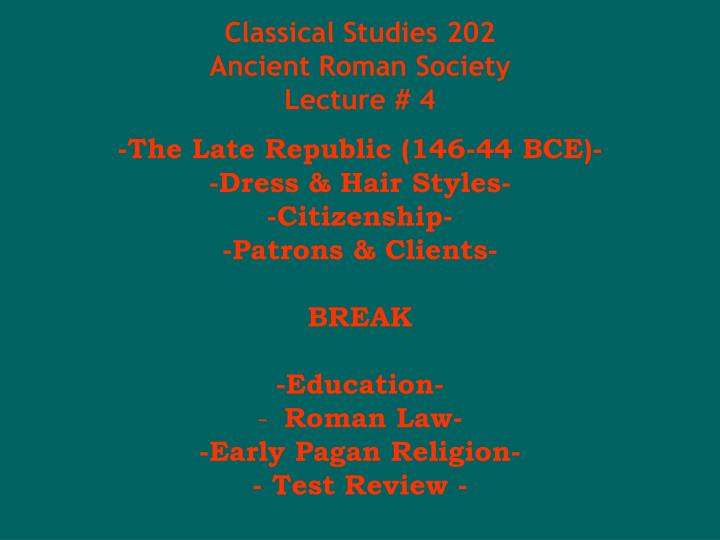 classical studies 202 ancient roman society lecture 4 n.
