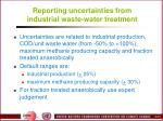 reporting uncertainties from industrial waste water treatment