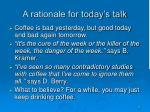 a rationale for today s talk