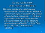 do we really know what makes us healthy