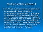 multiple testing disaster i