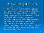 multiple testing disaster ii