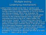 multiple testing underlying mechanism