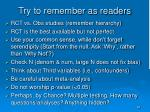 try to remember as readers