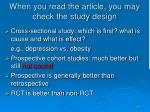when you read the article you may check the study design