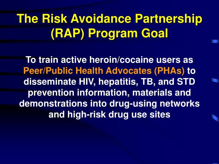 The Risk Avoidance Partnership (RAP) Program Goal