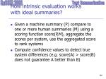 how intrinsic evaluation works with ideal summaries