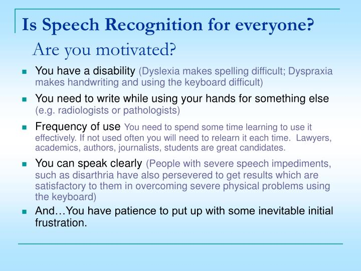 speech recognition using epochwise back propagation The use of front-end speech recognition technology can provide the speed, convenience, and efficiency clinicians need to document the record completely and directly into the ehr without detracting from patient care.
